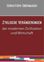 Zyklische Veränderungen der modernen Zivilisation und Wirtschaft